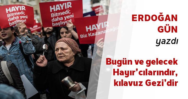 Bugün ve gelecek Hayır'cılarındır, kılavuz Gezi'dir