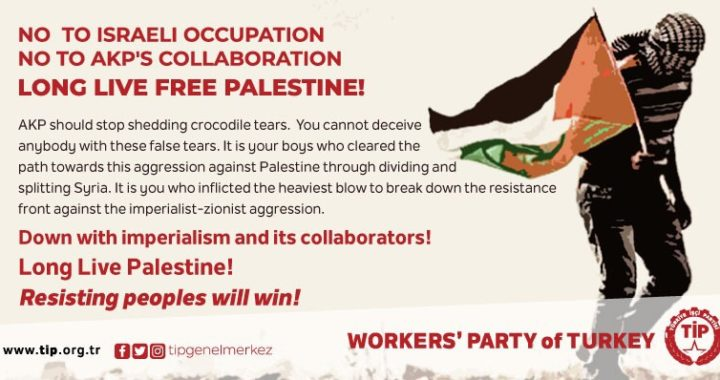 NO TO ISRAELI OCCUPATION, NO TO AKP'S COLLABORATION. LONG LIVE FREE PALESTINE